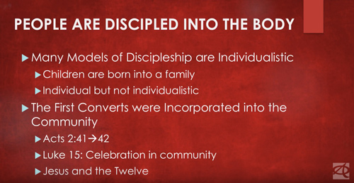 People are discipled into the body